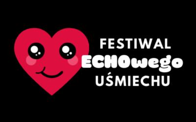 Festiwal ECHOwego Uśmiechu